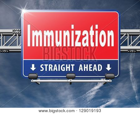 Immunization or flu vaccination needle, road sign billboard.