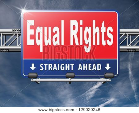 Equal rights no discrimination and same opportunities for all women man disabled black and white solidarity discrimination of people with disability or physical disorder, road sign billboard.