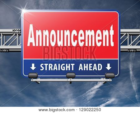 Announcement of important message, road sign billboard.