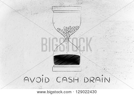 Coins Melting To Sand Into An Hourglass, Avoid Cash Drain