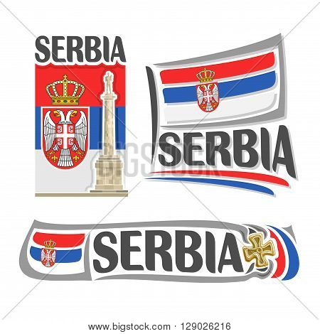 Vector logo for Serbia, consisting of 3 isolated illustrations: Statue of Pobednik Victor in Belgrade on background of national state flag, symbol of Serbia and serbian flag beside brojanica close-up