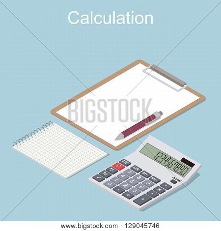 Calculator in perspective. Flat isometric. Notepad with pen and a clean sheet. Concept of the calculation of income and expenses. Vector illustration.