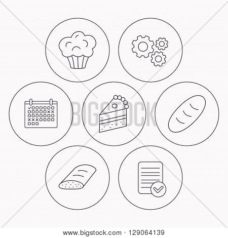 Sweet muffin, cake and bread icons. Piece of cake linear sign. Check file, calendar and cogwheel icons. Vector