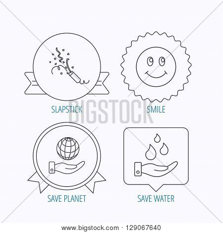 Save water, save planet and slapstick icons. Smiling face linear sign. Award medal, star label and speech bubble designs. Vector