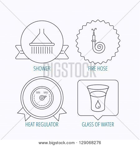 Shower, fire hose and heat regulator icons. Glass of water linear sign. Award medal, star label and speech bubble designs. Vector