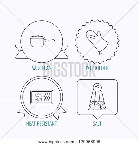Saucepan, potholder and salt icons. Heat-resistant linear sign. Award medal, star label and speech bubble designs. Vector