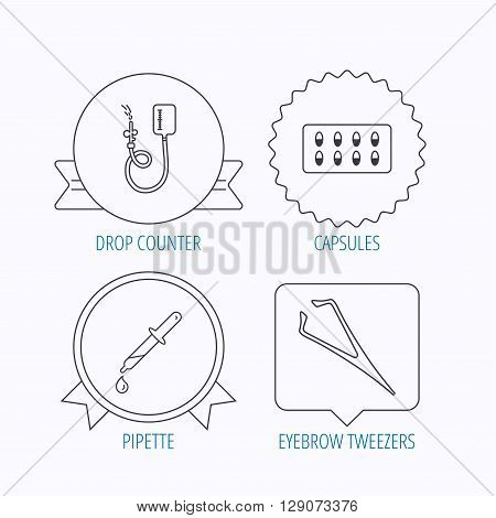 Drop counter, capsules and pipette icons. Eyebrow tweezers linear sign. Award medal, star label and speech bubble designs. Vector