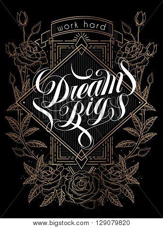 Exquisite Dream Big Calligraphy Design