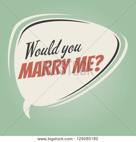 would you marry me retro speech bubble