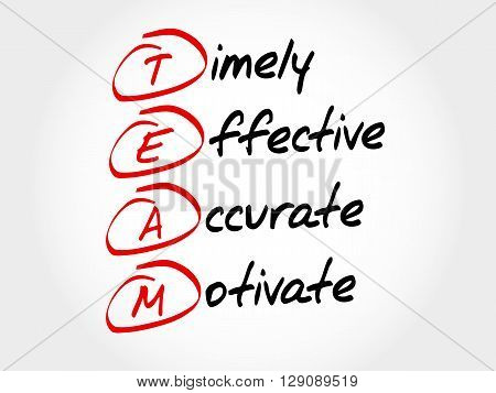 Team - Timely, Effective, Accurate, Motivate