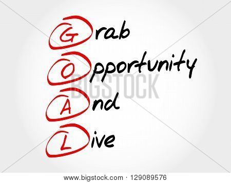 Goal - Grab Opportunity And Live