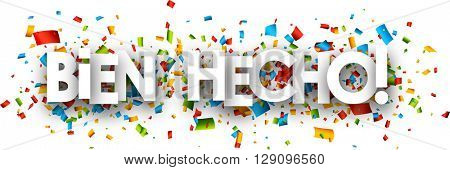 Well done paper banner with color confetti, Spanish. Vector illustration.