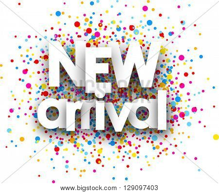 New arrival paper poster with color drops. Vector illustration.