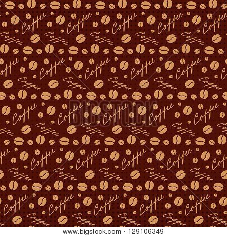 Brown seamless background with scattering of coffee beans and lettering. Seamless coffee pattern in dark brown colors. Design for cards wall paper posters clothes. Vector illustration
