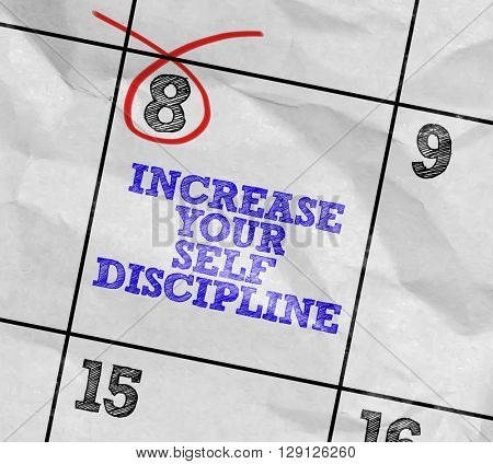 Concept image of a Calendar with the text: Increase Your Self Discipline