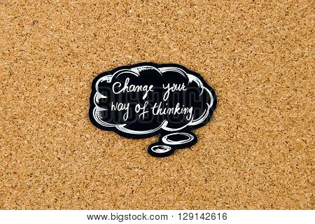 Change Your Way Of Thinking Written On Black Thinking Bubble
