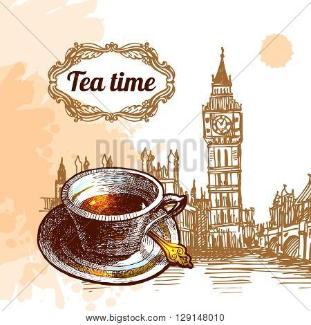 Beautiful vector background tea time. Cup with tea and sketch of London Big Ben. Tea time illustration.