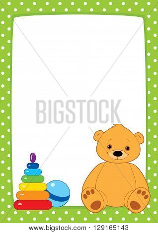 Vector light green frame with white dots. Brown teddy bear, stacking rings toy and ball. Place for text on a white background. Design for little children. Vertical format A3/A4, simple composition.