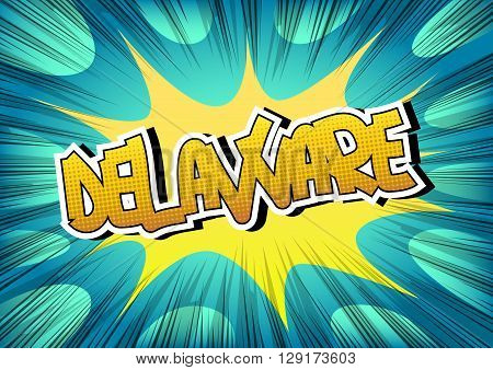 Delaware - Comic book style word on comic book abstract background.