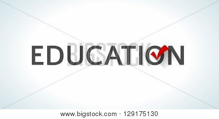 Conceptual word education isolated on white background with a red check mark. Learning and teaching strategies. Education at school, college, university. Ability to study. design illustration