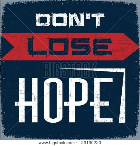 Don't Lose Hope Color Idea Quotation Poster