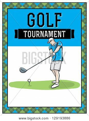 A golf tournament flyer template illustration. Room for copy. Vector EPS 10 available. Text has been converted to outlines. EPS is layered.