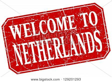 welcome to Netherlands red square grunge stamp