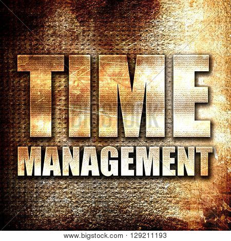 time management, rust writing on a grunge background