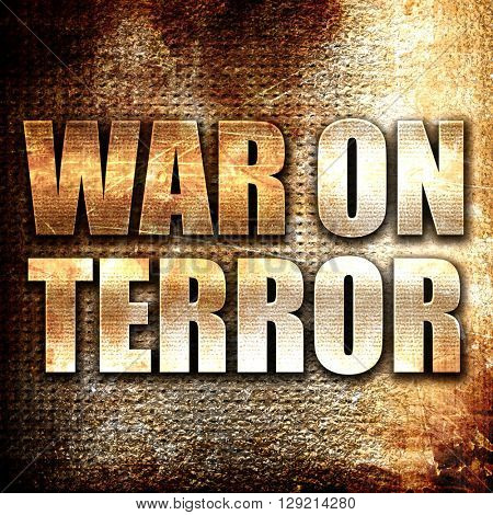 war on terror, rust writing on a grunge background