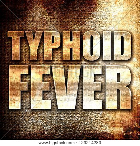 typhoid fever, rust writing on a grunge background