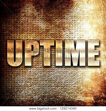 uptime, rust writing on a grunge background