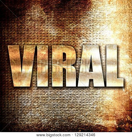 viral, rust writing on a grunge background