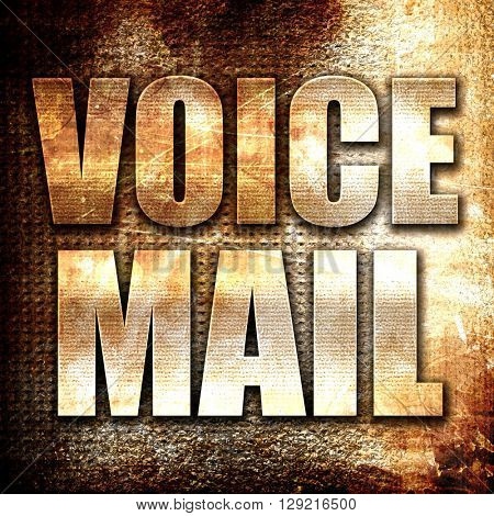 voice mail, rust writing on a grunge background