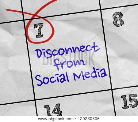 Concept image of a Calendar with the text: Disconnect From Social Media