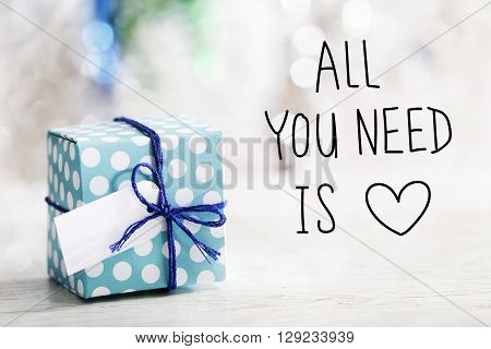 All You Need Is Love Message With Gift Box