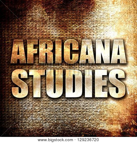 africana studies, rust writing on a grunge background