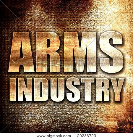 arms industry, rust writing on a grunge background