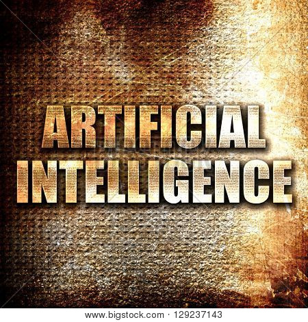 artificial intelligence, rust writing on a grunge background