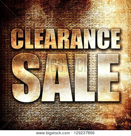 clearance sale, rust writing on a grunge background