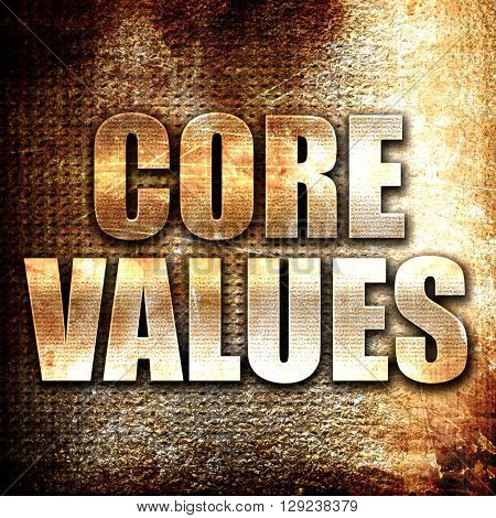 core values, rust writing on a grunge background