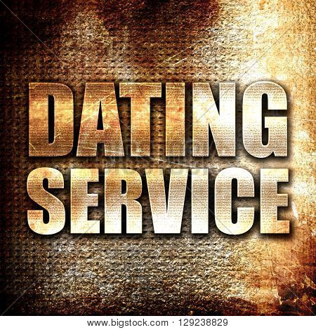 dating service, rust writing on a grunge background