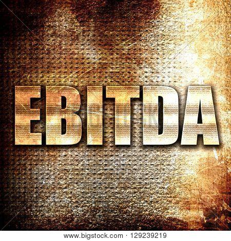 ebitda, rust writing on a grunge background
