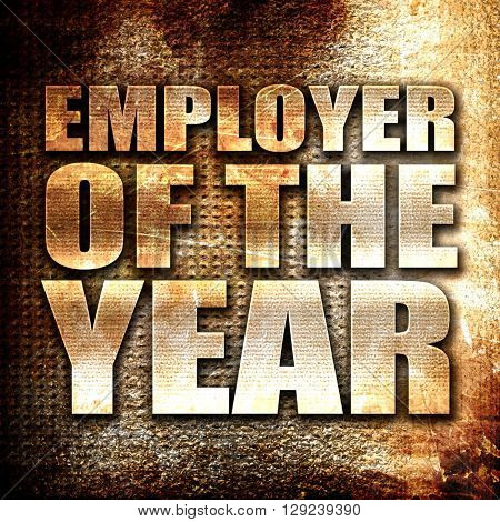 employer of the year, rust writing on a grunge background