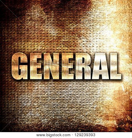 general, rust writing on a grunge background