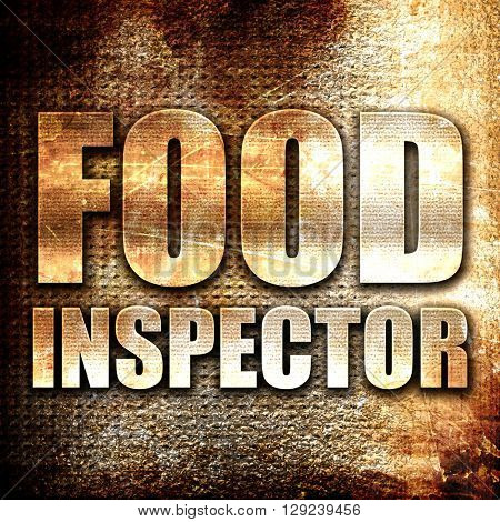 food inspector, rust writing on a grunge background