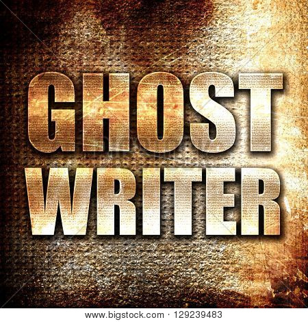ghost writer, rust writing on a grunge background