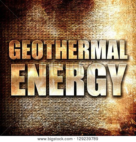 geothermal energy, rust writing on a grunge background
