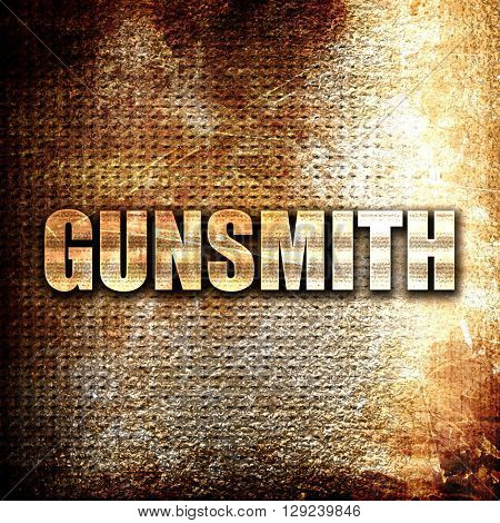 gunsmith, rust writing on a grunge background