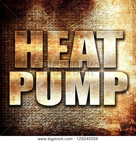 heat pump, rust writing on a grunge background