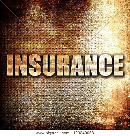 insurance, rust writing on a grunge background